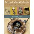 Mixed Metal Mania By Kim St. Jean