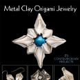 Metal Clay Origami Jewelry by Sara Jayne Cole