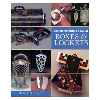 Metalsmith's Book of Boxes and Lockets By Tim McCreight